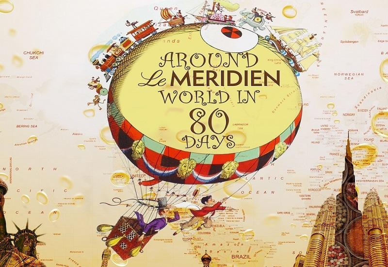 Around Le Méridien world in 80 days